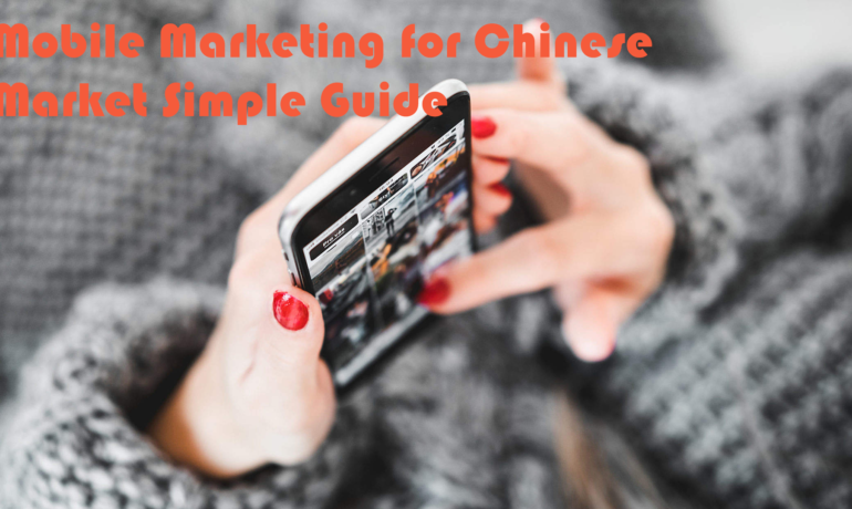 Mobile Marketing for Chinese Market Simple Guide